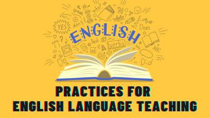 Practices for English Language Teaching